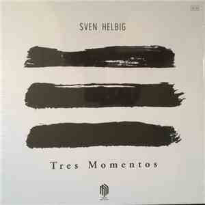Sven Helbig - Tres Momentos download free