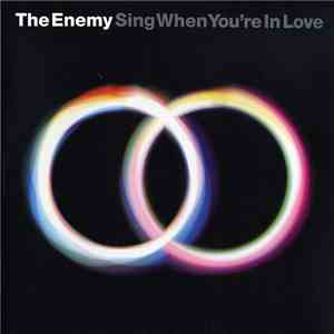 The Enemy  - Sing When You're In Love download free
