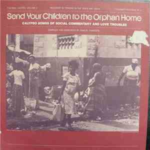 Various - The Real Calypso Vol. 2: Out The Fire / Send Your Children To The Orphan Home: Calypso Songs Of Social Commentary And Love Troubles download free